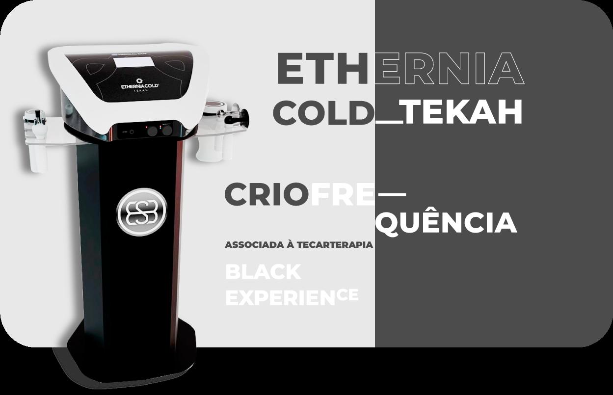 Ethernia Cold Tekah - Criofrequência + Tecar Terapia